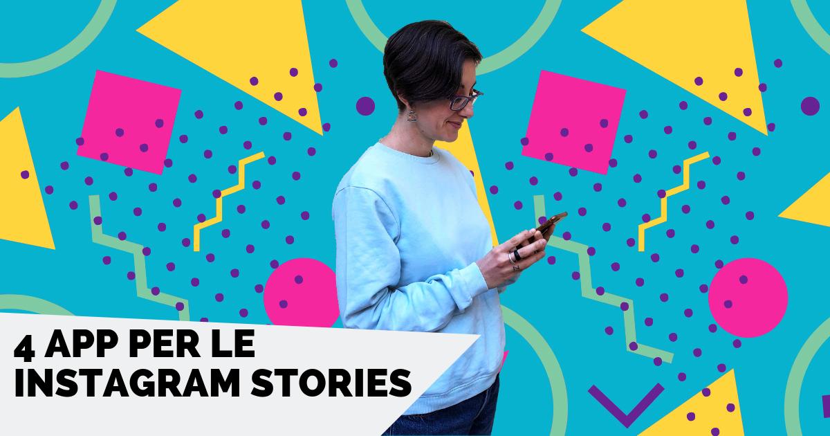 4 app per le Instagram Stories